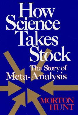How Science Takes Stock: The Story of Meta-Analysis (1999)