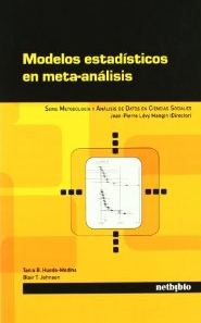 Modelos Estadísticos en Meta-análisis [Statistical Models in Meta-analysis]. Series in Methodology and Data Analysis in Social Sciences (2010)